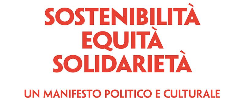 Sostenibilità Equità Solidarietà - Un Manifesto Politico e Culturale